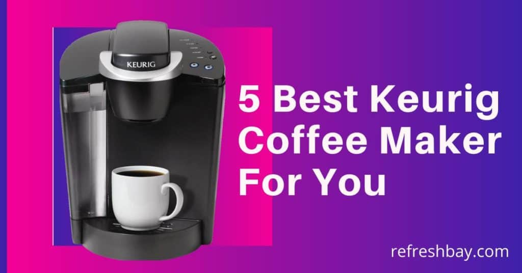 Best Keurig Coffee Maker