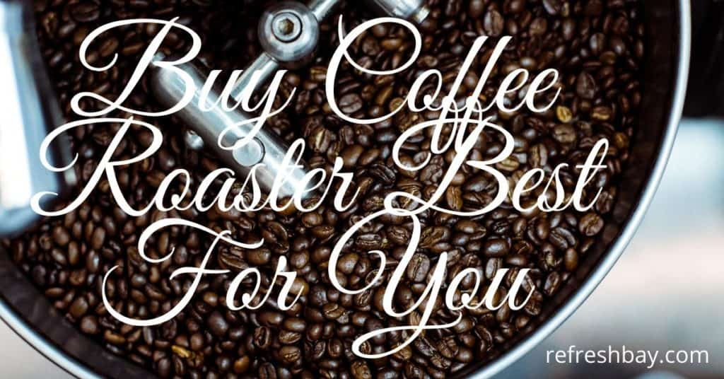 buy coffee roaster