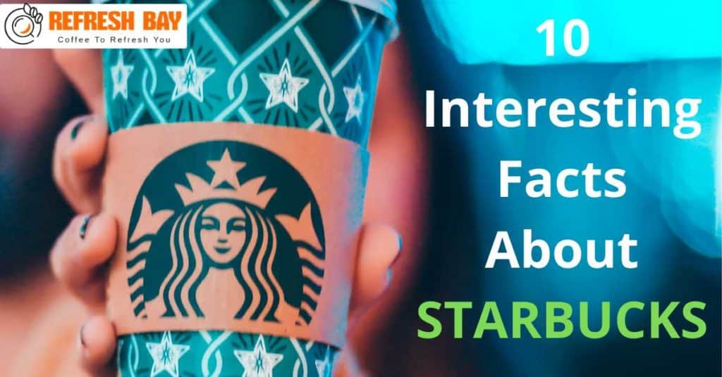 Interesting Facts about Starbucks