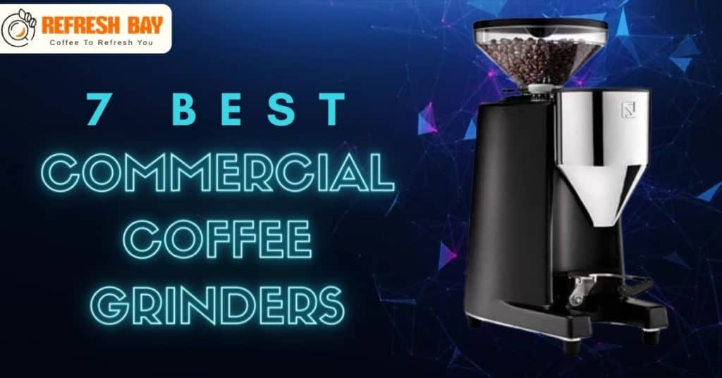 Best Commercial Coffee Grinders