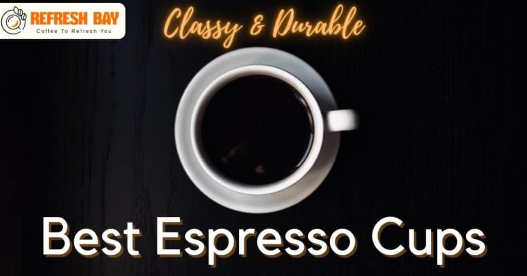 Best Espresso Cups
