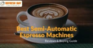 Best Semi-Automatic Espresso Machines