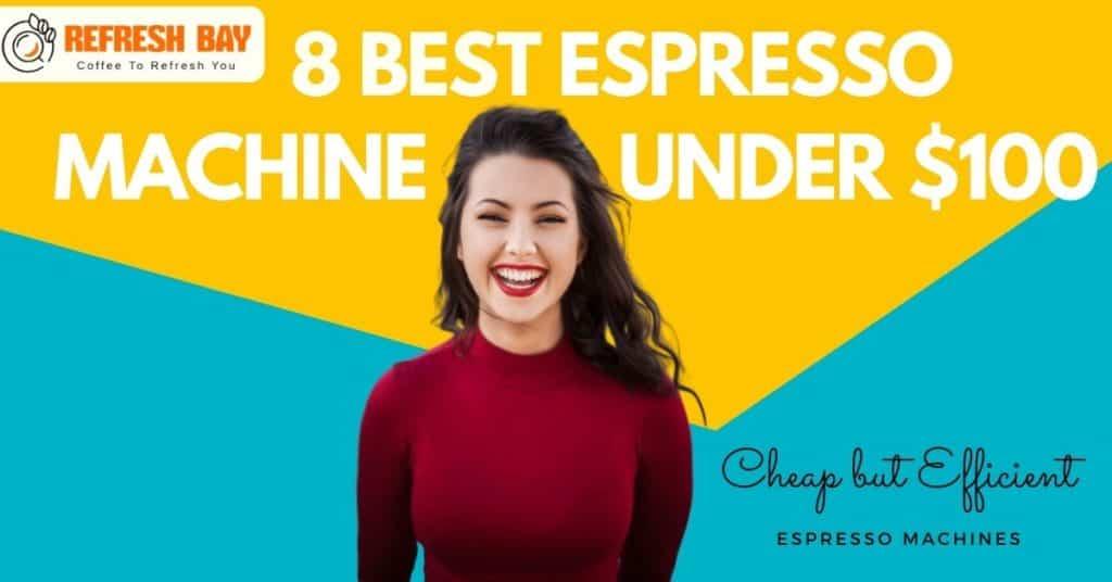 best-espresso-machine-under-100